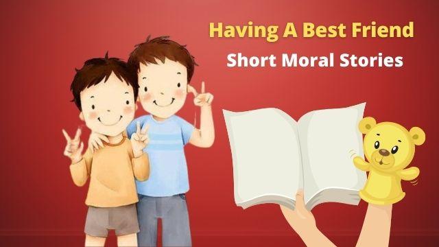 Short Moral Stories Having A Best Friend